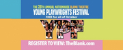The Blank Theatres 28th Annual Young Playwrights Festival Is Available For Free On Vimeo Photo
