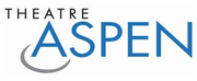 Theatre Aspen 2020 Summer Season to Modify its Schedule