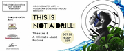 TheatreWashington Presents THIS IS NOT A DRILL: Theatre & A Climate-Just Future Photo