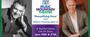 Music Mountain Theatre to Host DEMYSTIFYING OSCAR with William Hammerstein IIIrstein III