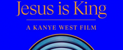 Tickets are Now On Sale for JESUS IS KING: A KANYE WEST FILM