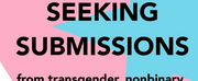 Pride Month Concert Celebrating Trans Voices in Musical Theatre Now Seeking Submissions Photo