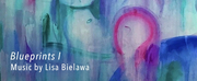 Lisa Bielawa to Release BLUEPRINTS I, Featuring Ten World Premiere Recordings Photo