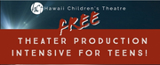 Hawaii Childrens Theatre Presents a Free Theater Production Intensive for Teens Photo