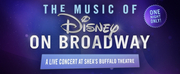 VIDEO: THE MUSIC OF DISNEY ON BROADWAY Performs Tonight At Sheas Buffalo Theatre