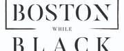ArtsEmerson Partners with Boston While Black on Local Membership Network For Black Profess