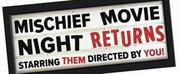 Mischief Returns This Summer With Their Improv Show MISCHIEF MOVIE NIGHT Photo