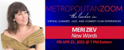 BWW Review: Meri Ziev NEW WORDS Charms Audiences Via MetropolitanZoom Photo