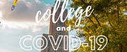 BWW Blog: College and COVID - Will Things Ever Be the Same? Photo