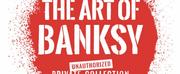 THE ART OF BANKSY Exhibit Announces San Francisco Location