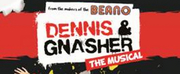 Lead Casting For DENNIS & GNASHER THE MUSICAL Announced