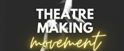 The Dance Me a Song Collective Presents THEATRE MAKING MOVEMENT