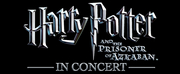 BWW Review: HARRY POTTER AND THE PRISONER OF AZKABAN: IN CONCERT at Des Moines Performing Arts: A Magical Trip Back to Hogwarts