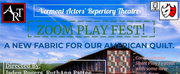 Vermont Actors Repertory Theatre Presents A: ZOOM PLAY FEST! Photo