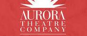 Aurora Theatre Company Announces 2020/2021 Season - THREE TALL WOMEN, THE BLUEST EYE, and More!