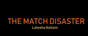 Latesha Kellam Releases New Womens Fiction Novel THE MATCH DISASTER