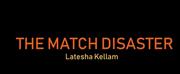 Latesha Kellam Releases New Womens Fiction Novel THE MATCH DISASTER