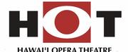 Hawaii Opera Theatre To Postpone 20-21 Mainstage Season; Announces HOT Digital Initiative Photo