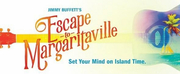 Jimmy Buffets ESCAPE TO MARGARITAVILLE to Visit Hershey Theatre