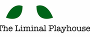 The Liminal Playhouse Postpones Remainder of 2019 – 2020 Season to 2021 Photo