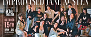IMPROVISED JANE AUSTEN Celebrates One Year At IO Theater