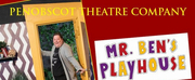 Penobscot Theatre Company Announces MR. BENS PLAYHOUSE Photo