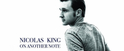 BWW CD Review: Nicolas King ON ANOTHER NOTE Strikes The Right Chord