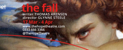 THE FALL Will Open at The Hope Theatre in March