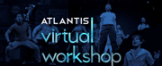 Atlantis Theatrical Announces Virtual Workshop for Adults Photo
