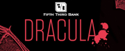 Fifth Third Bank Presents DRACULA
