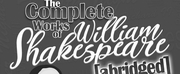 THE COMPLETE WORKS OF WILLIAM SHAKESPEARE (abridged) to be Presented at Cheney Hall