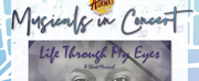 MUSICALS IN CONCERT: LIFE THROUGH MY EYES Presented by Aurway Repertory Theatre