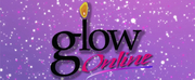 BWW Previews: Glow Lyric Theatre Introduces GLOW ONLINE