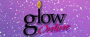 BWW Previews: Glow Lyric Theatre Introduces GLOW ONLINE