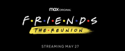 FRIENDS: THE REUNION To Premiere Thursday, May 27 On HBO Max Photo