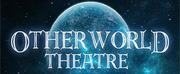 Otherworld Theatre Announces Next Season\