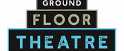 Ground Floor Theatre Announces Cancellation of Remainder of 2020 Season Photo