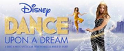 DISNEY DANCE UPON A DREAM Postpones Spring 2020 Tour