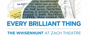 BWW REVIEW: EVERY BRILLIANT THING at ZACH\