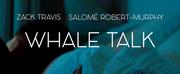 WHALE TALK, The Award-winning Film Starring Salomé Robert-Murphy And Zack Travis, t
