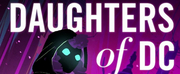 DAUGHTERS OF DC, New Teen Political Thriller Podcast, Launches Today Photo
