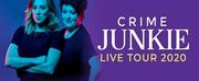 Tickets On Sale Thursday For CRIME JUNKIE PODCAST LIVE