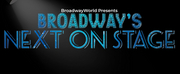 BroadwayWorld Announces NEXT ON STAGE Season 2 Coming This Fall Photo