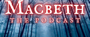 Great River Shakespeare Festival Releases Five Episode MACBETH Podcast As A Free Education