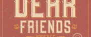 New Musical Theatre Podcast DEAR FRIENDS Launches Photo