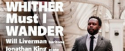 Baritone Will Liverman & Pianist Jonathan King to Release New Album WHITHER MUST I WANDER