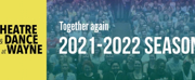 Theatre and Dance at Wayne Announces 2021-2022 Season