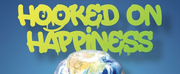 HOOKED ON HAPPINESS: The Musical for a Cooler Planet Begins Previews November 7
