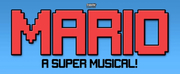 World Premiere of MARIO: A SUPER MUSICAL! to be Presented at The Camden Fringe 2021