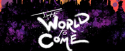 New Musical Podcast THE WORLD TO COME is Released Photo